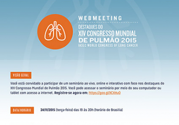 WEBMEETING – Destaques do XIV Congresso Mundial de Pulmão 2015 (IASLC World Congress of Lung Cancer)