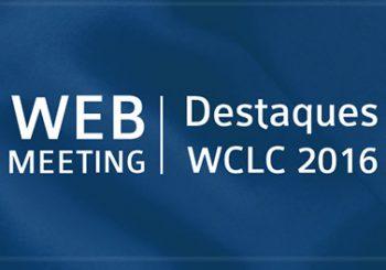 """Webmeeting """"Destaques WCLC 2016"""""""