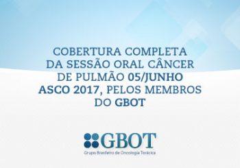 Cobertura completa da Sessão oral Câncer de Pulmão 05/Junho – ASCO 2017, pelos membros GBOT